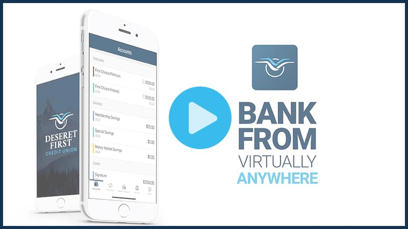 Pictures of the Mobile App with the text: Bank from virtually anywhere with a play button over it